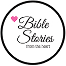 Bible Stories From the Heart