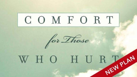 Comfort For Those Who Hurt