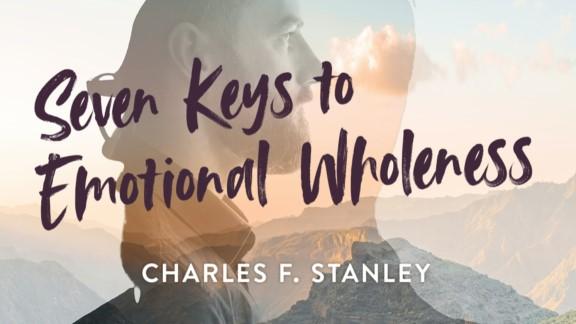 Seven Keys To Emotional Wholeness