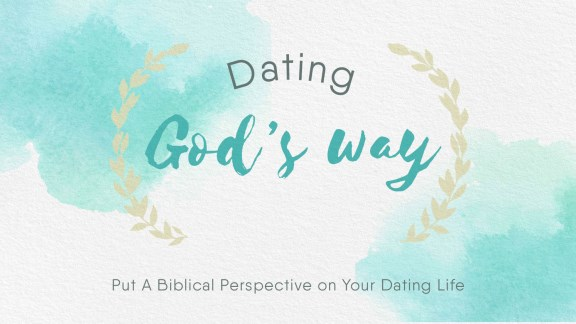 Dating God's Way