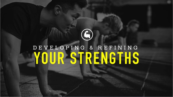 Developing & Refining Your Strengths