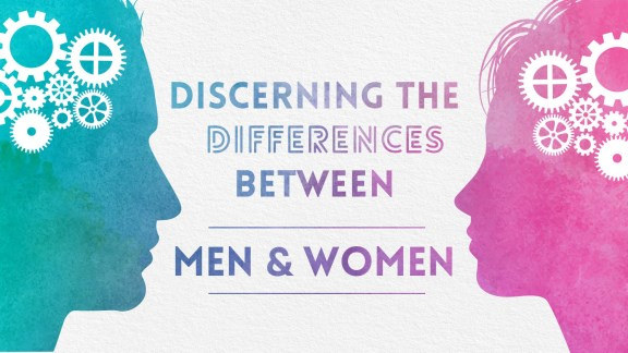 Discerning the Differences Between Men and Women