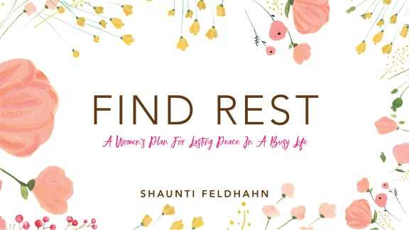 Find Rest with Shaunti Feldhahn