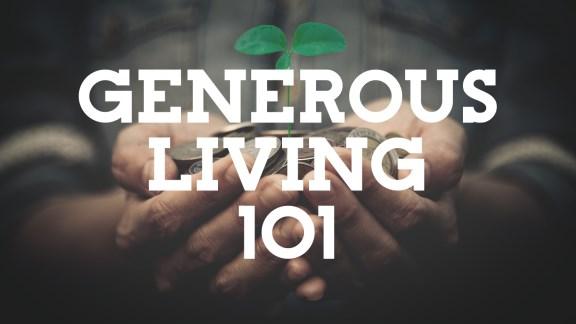 Generous Living 101