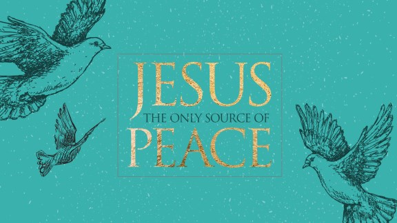 Jesus - The Only Source of Peace