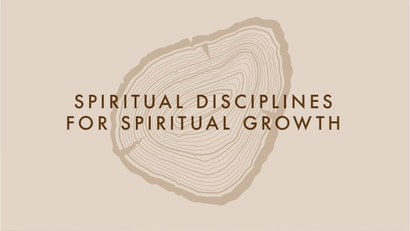 Spiritual Disciplines for Spiritual Growth