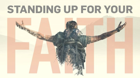 Standing Up for Your Faith